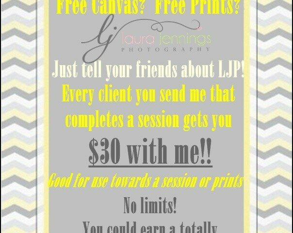 Want to earn a free session?  Free canvas or prints?